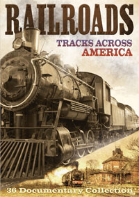 Railroads - Tracks Across America Documentary Collection