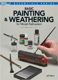 Basic Painting and Weathering for Model Railroaders