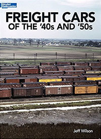 Freight Cars of the 40s and 50s
