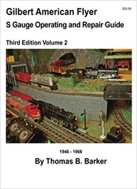 Gilbert American Flyer S Gauge Operating & Repair Guide: Volume 2