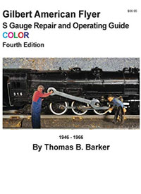 Gilbert American Flyer S Gauge Operating & Repair Guide: Volume 1