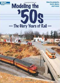 Modeling the 50s: The Glory Years of Rail