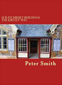 Scratchbuilt Buildings the Kirtley Way